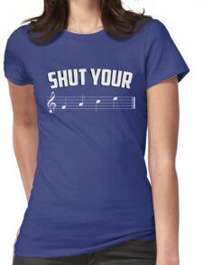 Shut your face (music sheet notation) Womens Fitted T-Shirt