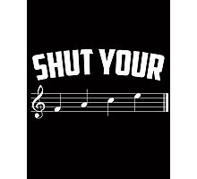 Shut your face (music sheet notation) Photographic Print