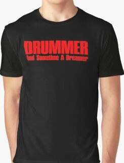 drummer dreamer (red) Graphic T-Shirt