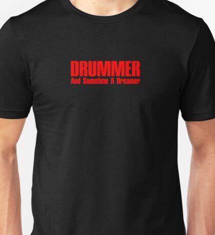 drummer dreamer (red) Unisex T-Shirt