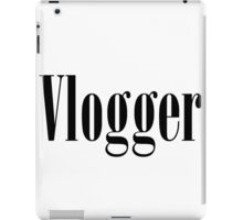 Vlogger T-Shirts (Multiple Colors and Styles) iPad Case/Skin