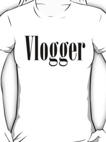 Vlogger T-Shirts (Multiple Colors and Styles) T-Shirt