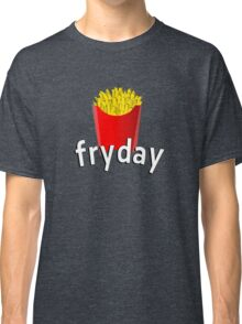 Fryday (fry day) Classic T-Shirt