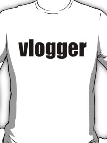 Vlogger T-Shirt (Multiple Colors and Styles)  T-Shirt