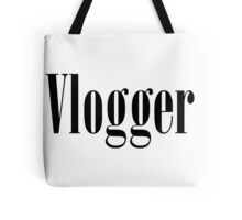 Vlogger T-Shirts (Multiple Colors and Styles) Tote Bag