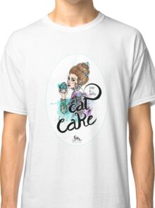 Don't be angry - eat cake Classic T-Shirt