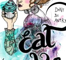 Don't be angry - eat cake Sticker