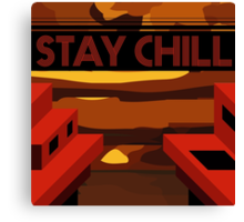 STAY CHILL BEACH SIDE Canvas Print