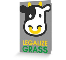 cow legalize the grass Greeting Card