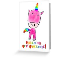 Unicorns are awesome Greeting Card