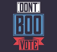 Don't boo. Vote ! Unisex T-Shirt