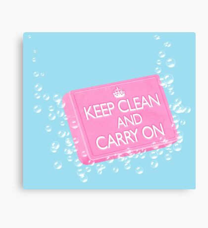 Keep Clean and Carry On Canvas Print