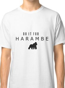 Do it for Harambe Classic T-Shirt