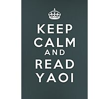 Keep Calm and Read Yaoi Photographic Print