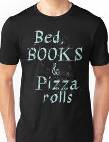 Bed, books & PIZZA ROLLS Unisex T-Shirt