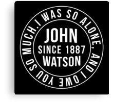 John Watson Typography (Sherlock) Canvas Print
