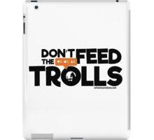 Don't Feed The Trolls iPad Case/Skin