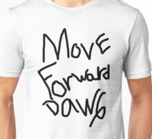 Move Forward Dawg Unisex T-Shirt