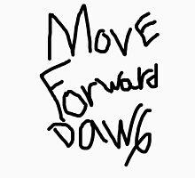Move Forward Dawg Unisex T-Shirt