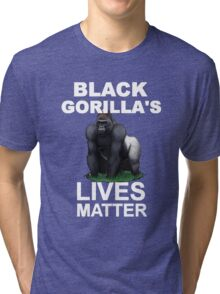 BLACK GORILLAS LIVE MATTER Tri-blend T-Shirt