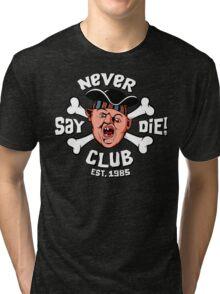 Never Say Die Club Tri-blend T-Shirt