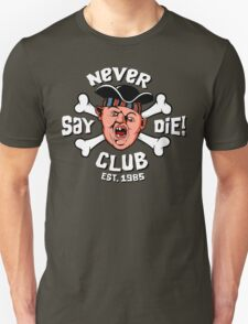 Never Say Die Club Unisex T-Shirt