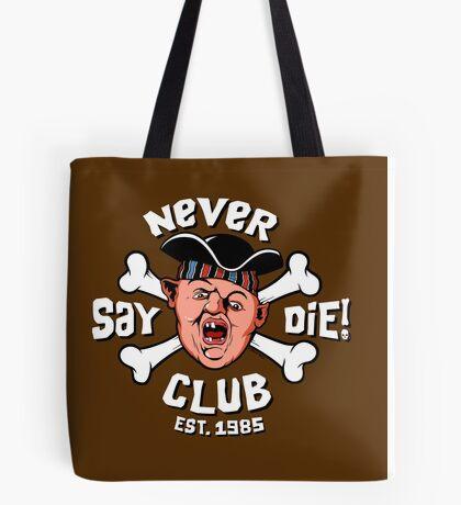 Never Say Die Club Tote Bag