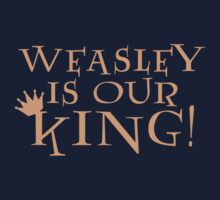 Weasley Is Our King! Kids Tee