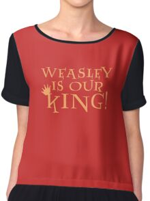Weasley Is Our King! Chiffon Top