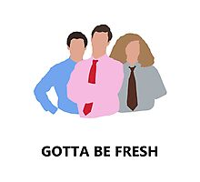 Workaholics - Gotta Be Fresh Photographic Print