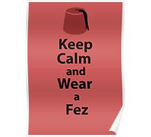 Keep Calm and Wear a Fez - Red Poster