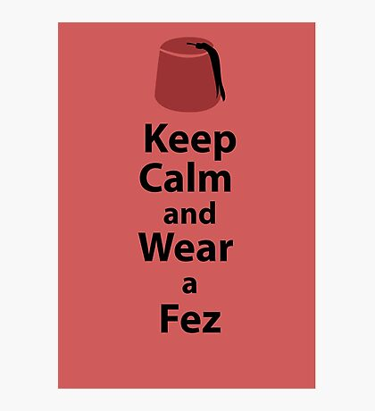Keep Calm and Wear a Fez - Red Photographic Print