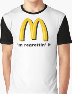 i'm regrettin' it Graphic T-Shirt