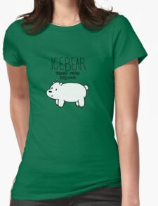Ice Bear Thinks You're Precious Womens Fitted T-Shirt