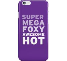 SuperMegaFoxyAwesomeHot iPhone Case/Skin