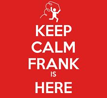 Frank is here!!!! Unisex T-Shirt