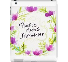 Practice Makes Improvement  iPad Case/Skin