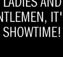 It's Showtime! Sticker