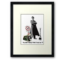 Not Possible! Framed Print