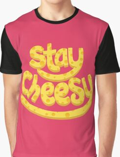 Stay Cheesy Graphic T-Shirt