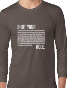 Shut your Pi hole (3.14) Long Sleeve T-Shirt