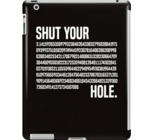 Shut your Pi hole (3.14) iPad Case/Skin