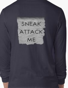 """Sneak Attack Me"" prank note Long Sleeve T-Shirt"