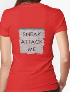 """""""Sneak Attack Me"""" prank note Womens Fitted T-Shirt"""