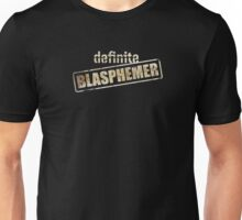 Blasphemer Unisex T-Shirt