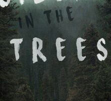 Silent in the Trees Sticker