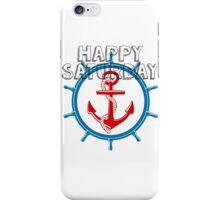 Happy Saturday iPhone Case/Skin