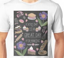 Every Day Is A Great Day For Baking Unisex T-Shirt