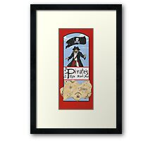 It's a Pirate's Life For Me! Framed Print