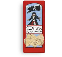 It's a Pirate's Life For Me! Canvas Print